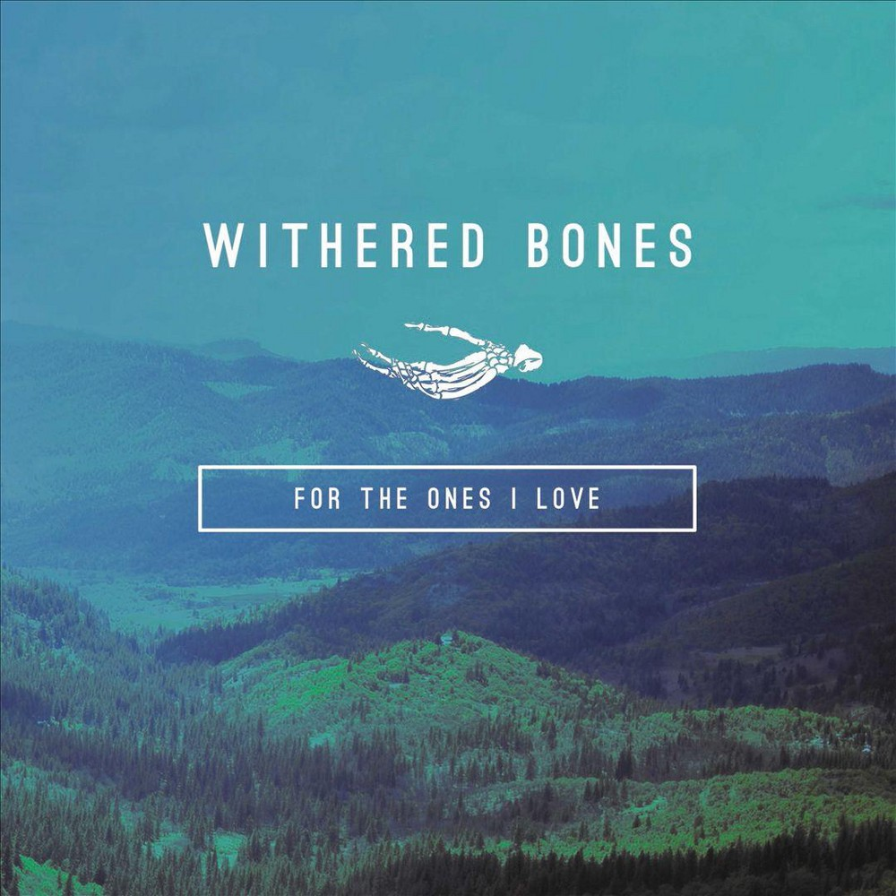 Withered bones - For the ones i love (CD)