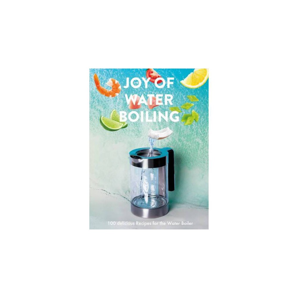 The Joy of Waterboiling - by Christina Scheffenacker (Hardcover)