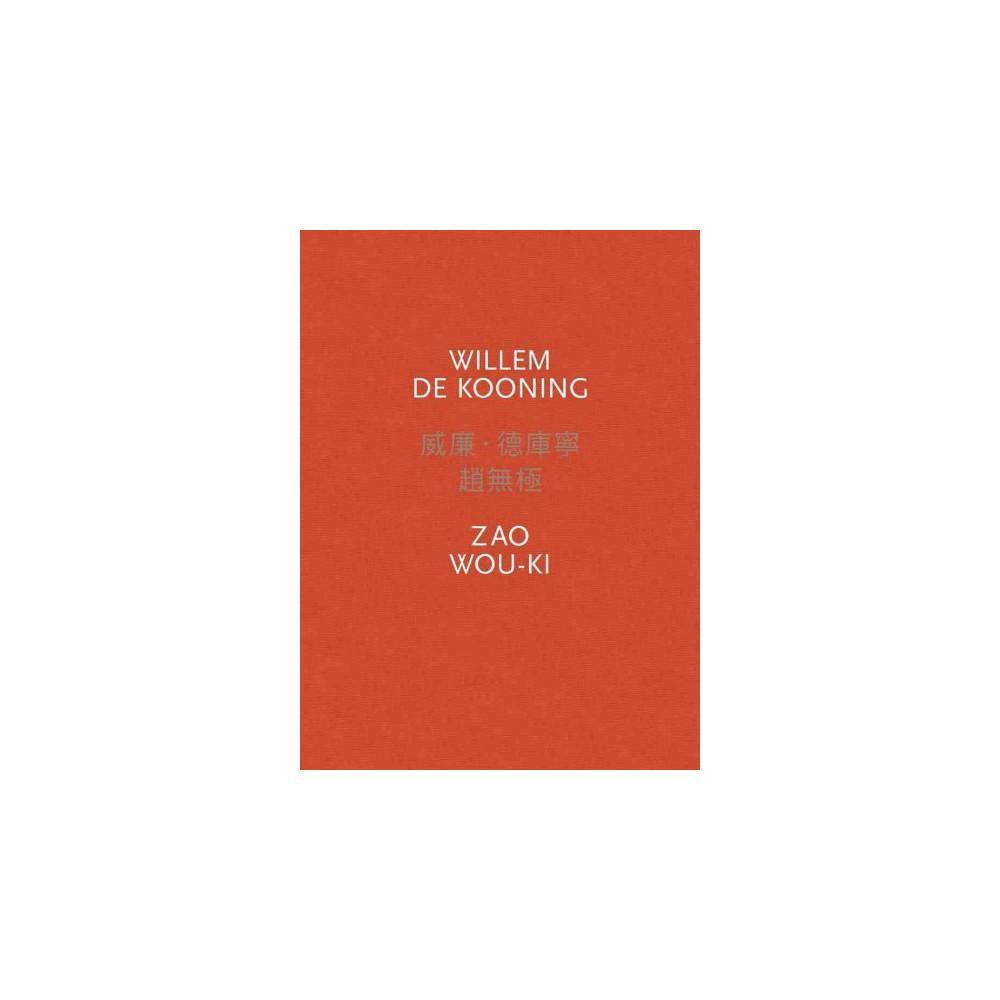 Willem De Kooning / Zao Wou-ki (Hardcover) (Willem De Kooning & Zao Wou-ki)