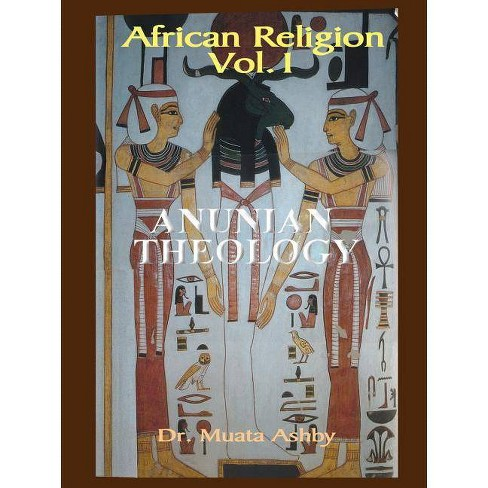 African Religion Volume 1 - (Mysteries of Ra and the Secrets of the Creation Myth) by  Muata Ashby - image 1 of 1