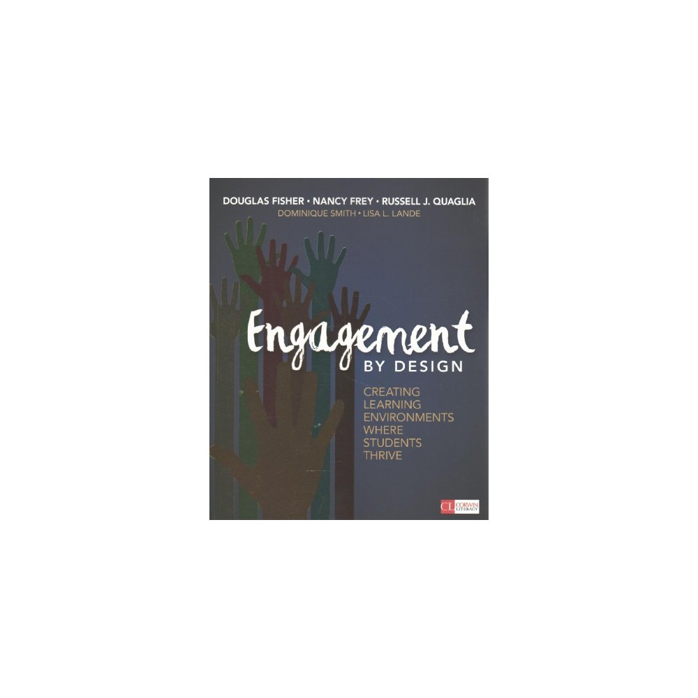 Engagement by Design : Creating Learning Environments Where Students Thrive - (Paperback)
