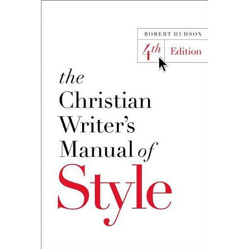 The Christian Writer's Manual of Style - 4 Edition by  Robert Hudson (Paperback) - image 1 of 1
