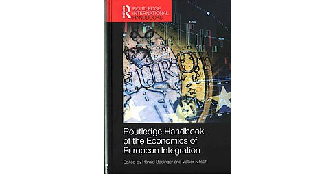 Routledge Handbook of the Economics of European Integration (Hardcover) - image 1 of 1