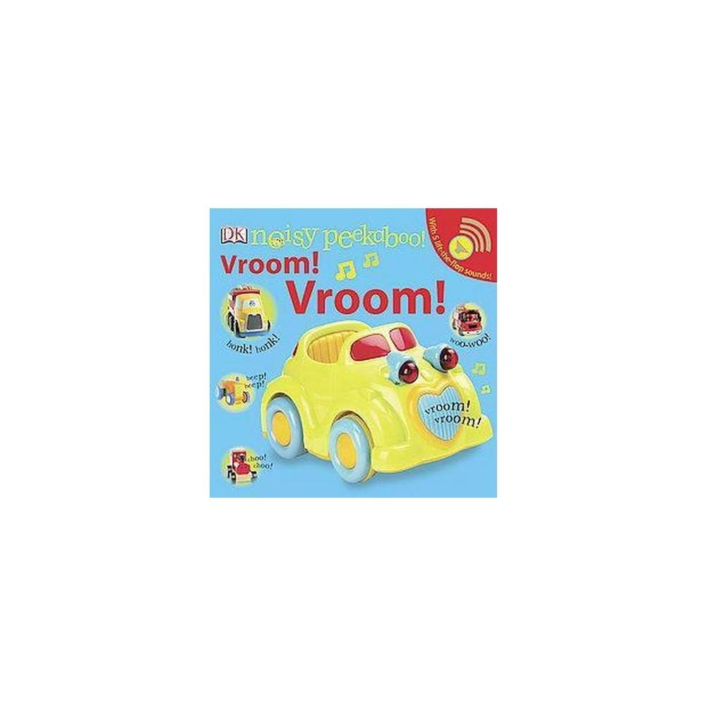 Noisy Peekaboo! Vroom! Vroom! (Board) by Dorling Kindersley, Inc.