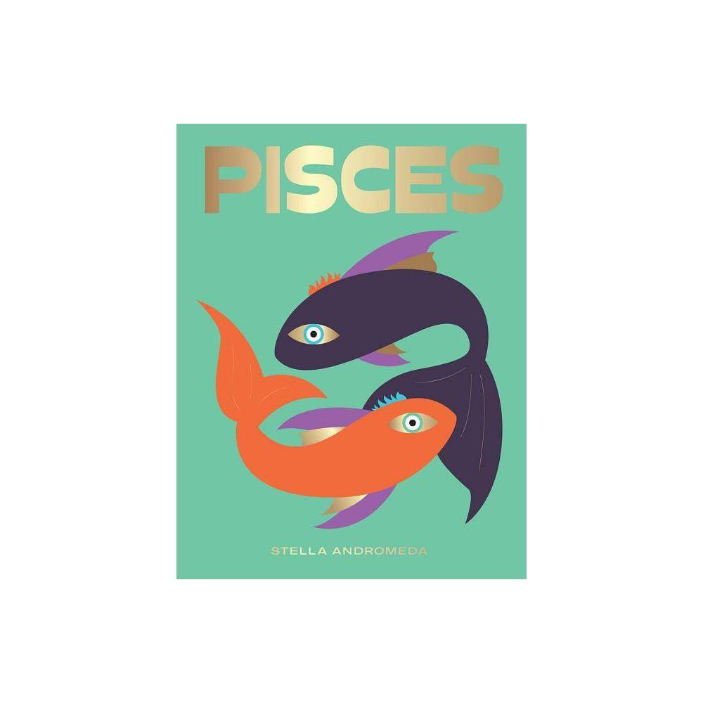 Pisces Seeing Stars By Stella Andromeda Hardcover