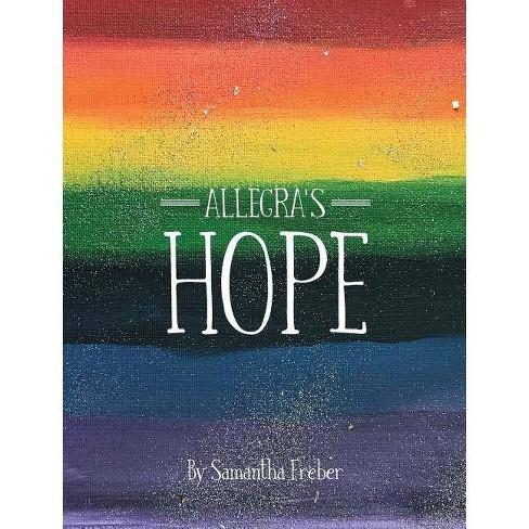 Allegra's Hope - by  Samantha Freber (Hardcover) - image 1 of 1