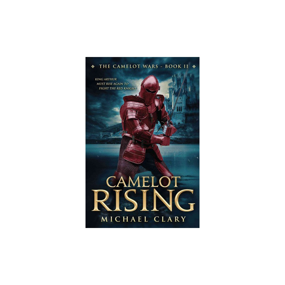 Camelot Rising (Paperback) (Michael Clary)