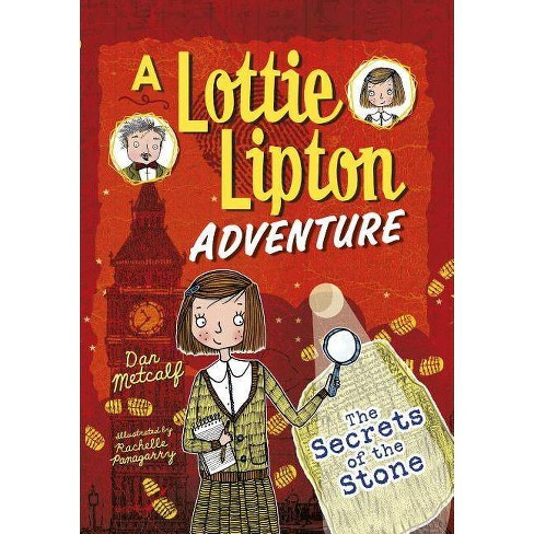 The Secrets of the Stone - (Adventures of Lottie Lipton) by  Dan Metcalf (Paperback) - image 1 of 1