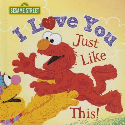 I Love You Just Like This ( Sesame Street)(Hardcover)by Lillian Jaine