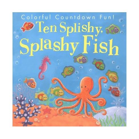 Ten Splishy Splashy Fish - (Paperback) - image 1 of 1