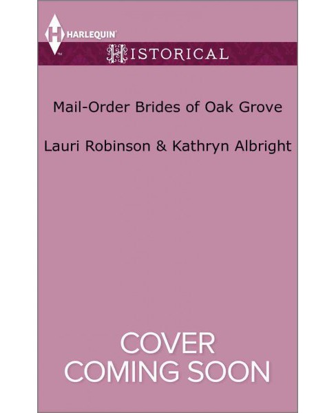 Mail-Order Brides of Oak Grove : Surprise Bride for the Cowboy / Taming the Runaway Bride (Combined) - image 1 of 1