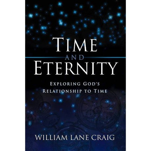 Time and Eternity - by  William Lane Craig (Paperback) - image 1 of 1