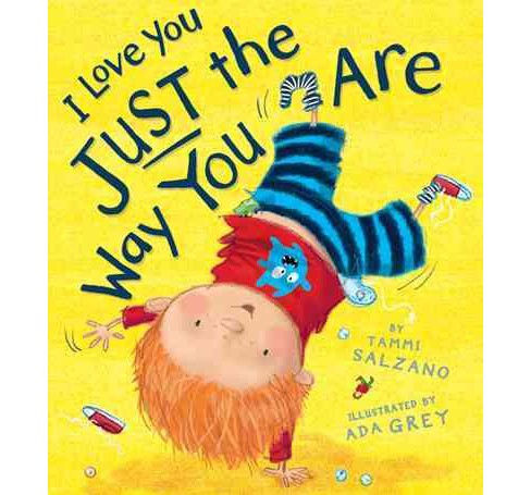 I Love You Just the Way You Are (Hardcover) (Tammi Salzano) - image 1 of 1