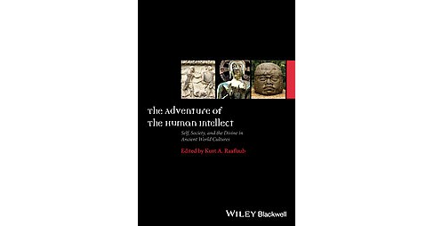 Adventure of the Human Intellect : Self, Society, and the Divine in Ancient World Cultures (Hardcover) - image 1 of 1