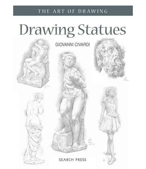 Drawing Statues (Paperback) (Giovanni Civardi) - image 1 of 1