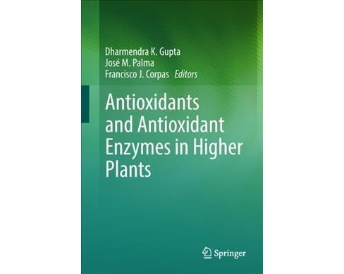 Antioxidants and Antioxidant Enzymes in Higher Plants -  (Hardcover) - image 1 of 1