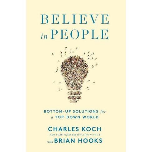 Believe in People - by  Charles Koch & Brian Hooks (Hardcover) - image 1 of 1