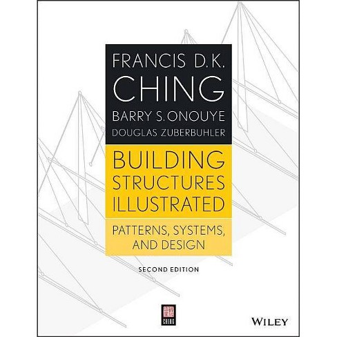 Building Structures Illustrated - 2nd Edition by  Francis D K Ching & Barry S Onouye & Douglas Zuberbuhler (Paperback) - image 1 of 1