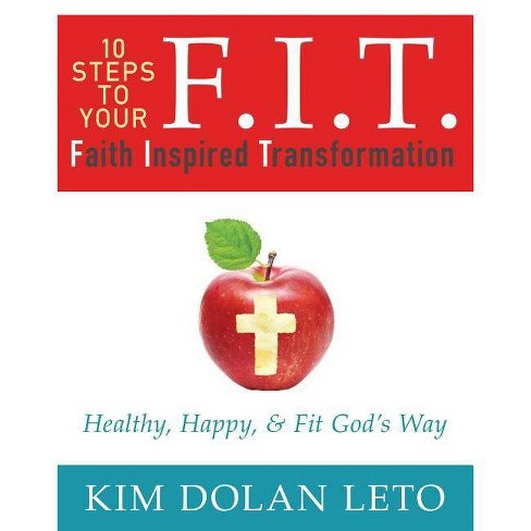 F.I.T. 10 Steps to Your Faith Inspired Transformation - by  Kim Dolan Leto (Paperback) - image 1 of 1