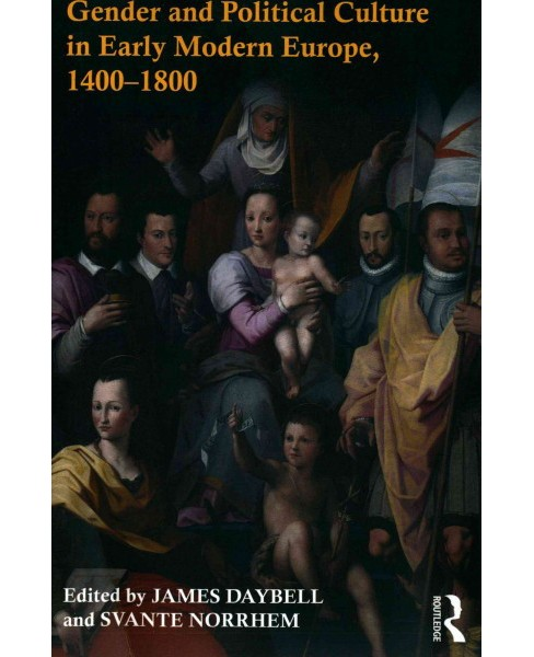 Gender and Political Culture in Early Modern Europe, 1400-1800 (Paperback) - image 1 of 1