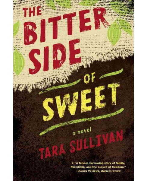 Bitter Side of Sweet -  Reprint by Tara Sullivan (Paperback) - image 1 of 1