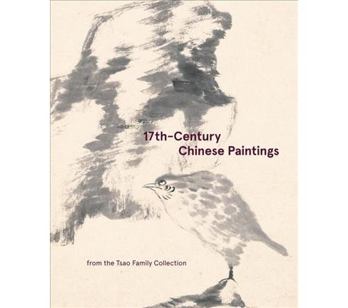 17th-Century Chinese Paintings from the Tsao Family Collection (Hardcover) (Stephen Little) - image 1 of 1