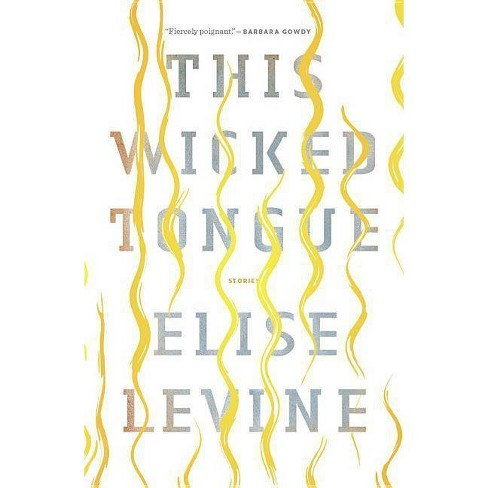 This Wicked Tongue - by  Elise Levine (Paperback) - image 1 of 1