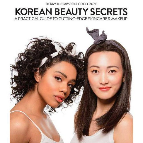 Korean Beauty Secrets - by Kerry Thompson & Coco Park (Hardcover)