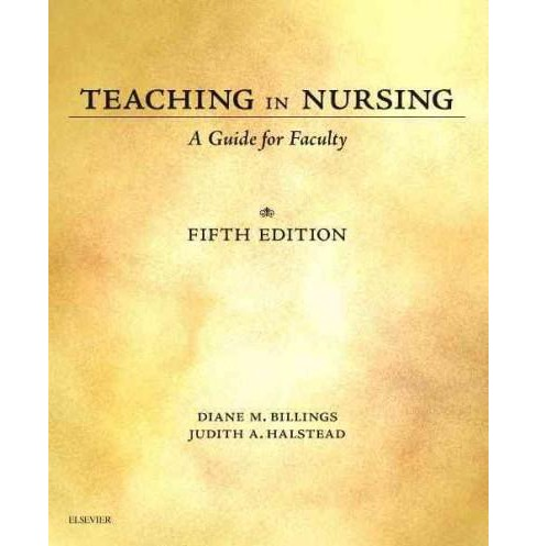Teaching in Nursing : A Guide for Faculty (Paperback) (R.N. Diane M. Billings & Judith A. Halstead) - image 1 of 1