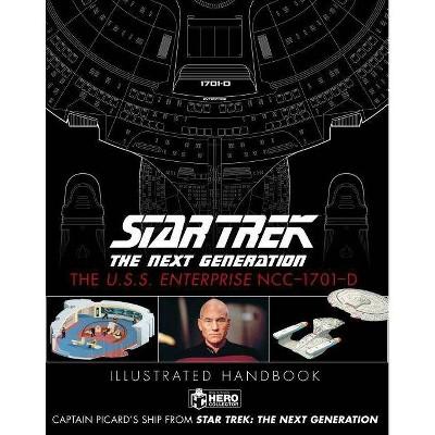 Star Trek the Next Generation: The U.S.S. Enterprise Ncc-1701-D Illustrated Handbook - by  Ben Robinson & Marcus Riley (Hardcover)