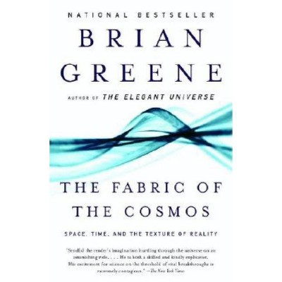 The Fabric of the Cosmos - by  Brian Greene (Paperback)