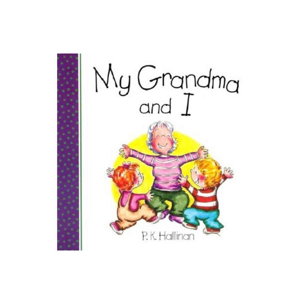 My Grandma And I By P K Hallinan Board Book