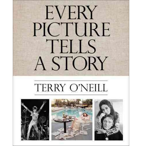 Terry O'neill : Every Picture Tells a Story (Hardcover) (Terry O'Neill) - image 1 of 1