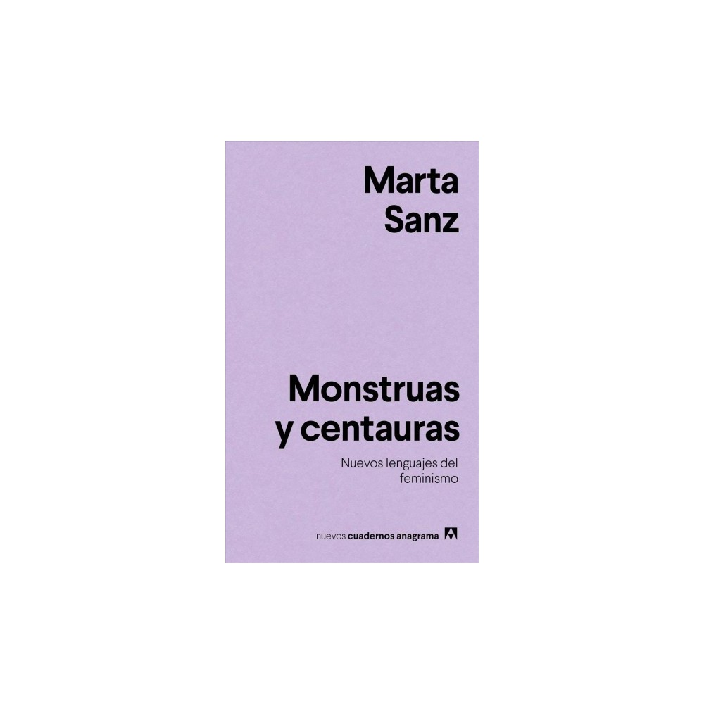 Monstruas y centauras / Monsters and Centaurs : Nuevos lenguajes del feminismo - (Paperback)