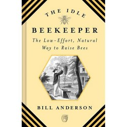 The Idle Beekeeper - by  Bill Anderson (Hardcover)