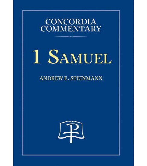 1 Samuel : A Theological Exposition of Sacred Scripture (Hardcover) (Andrew E. Steinmann) - image 1 of 1