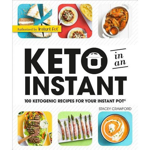 Keto in an Instant : 100 Ketogenic Recipes for Your Instant Pot -  by Stacey Crawford (Paperback) - image 1 of 1