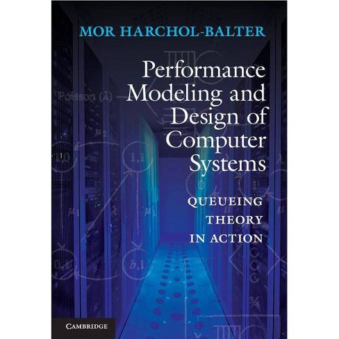 Performance Modeling and Design of Computer Systems - by  Mor Harchol-Balter (Hardcover) - image 1 of 1