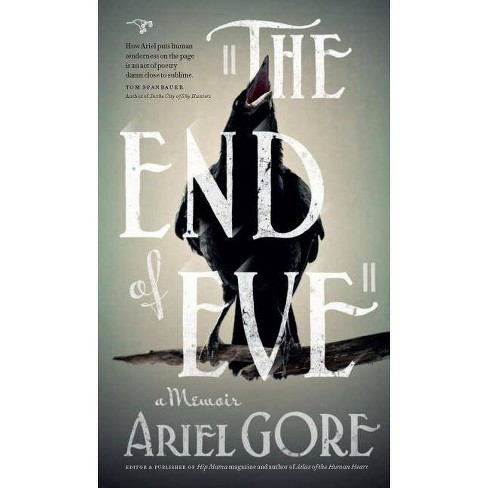 The End of Eve - by  Ariel Gore (Paperback) - image 1 of 1