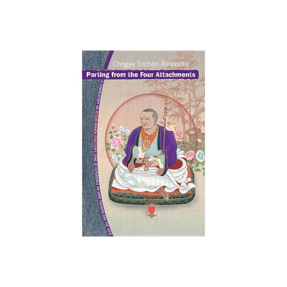 Parting From The Four Attachments By Chogye Trichen Paperback