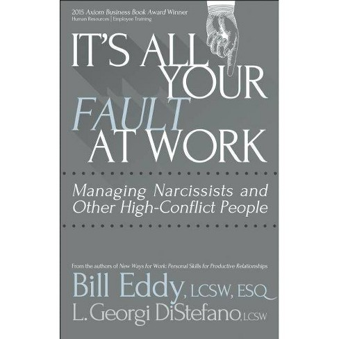 It's All Your Fault at Work! - by  Bill Eddy & L Georgi DiStefano (Paperback) - image 1 of 1