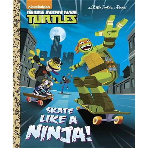 Skate Like a Ninja! (Teenage Mutant Ninja Turtles) - (Little Golden Book) by  Mary Tillworth (Hardcover) - image 1 of 1