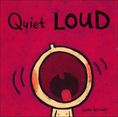 Quiet Loud (Board)by Leslie Patricelli