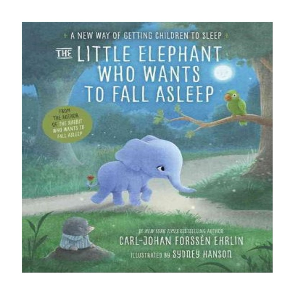The Little Elephant Who Wants to Fall Asleep (Hardcover) by Carl-Johan Forssen Ehrlin