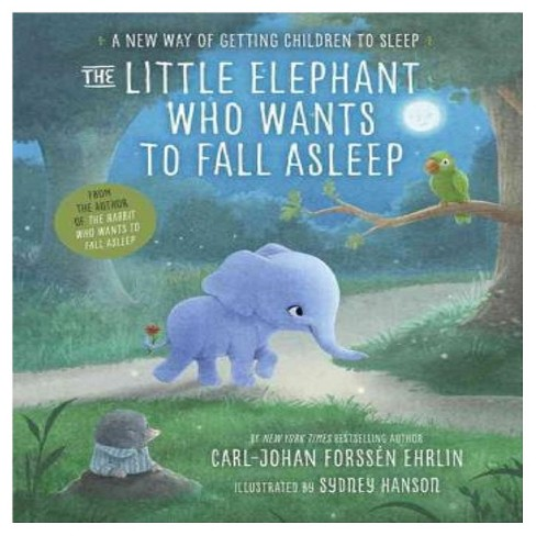 The Little Elephant Who Wants to Fall Asleep (Hardcover) by Carl-Johan Forssen Ehrlin - image 1 of 1