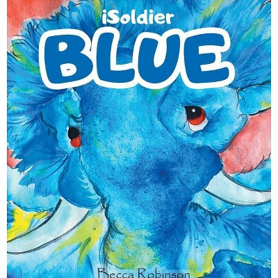 ISoldier - BLUE - by  Becca L Robinson (Hardcover)