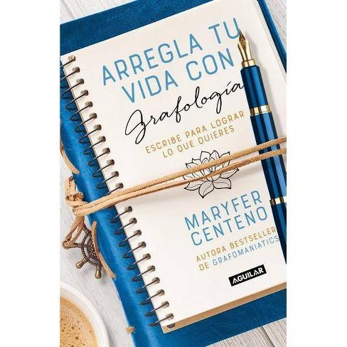 Arregla Tu Vida Con Grafología / Get Your Life Back Together with Graphology - (Paperback) - image 1 of 1