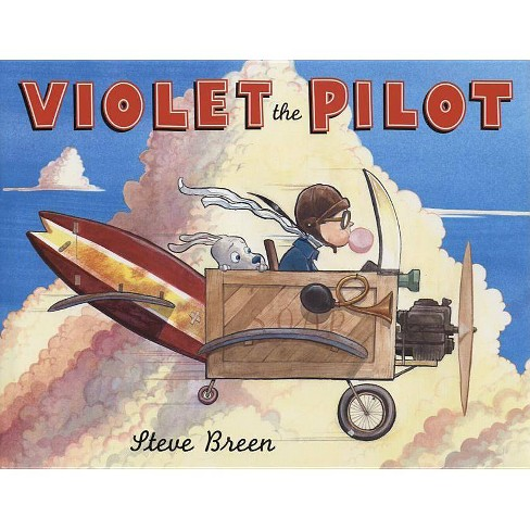 Violet the Pilot - by  Steve Breen (Hardcover) - image 1 of 1