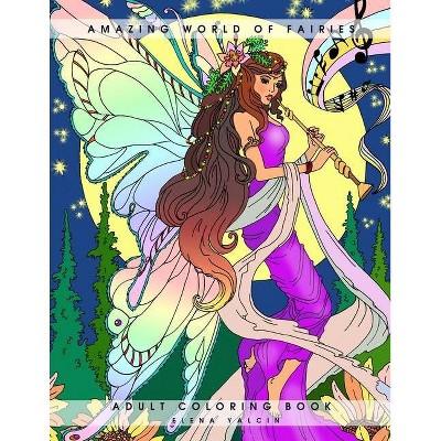 Amazing World of Fairies - by  Elena Yalcin (Paperback)
