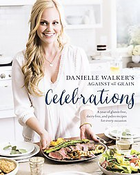 Danielle Walker's Against All Grain Celebrations (Hardcover)by Danielle Walker